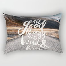 All good things are wild and free -Adventure Rectangular Pillow