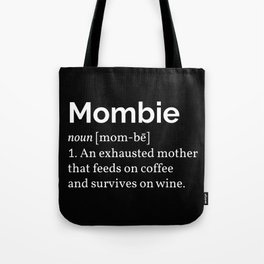 The Mombie I Tote Bag