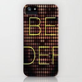 Be DEF iPhone Case