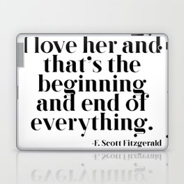 I love her and that's the beginning and end of everything Laptop & iPad Skin