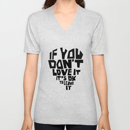If you don't love it, it's Ok to leave it Unisex V-Neck