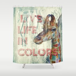 live life in colors Shower Curtain