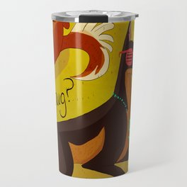 'Sup Dawg? Travel Mug