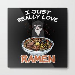 Just Really Love Ramen Japanese Noodel Metal Print