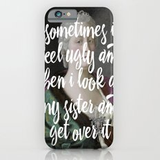Sometimes I feel ugly and then I look at my sister and get over it Slim Case iPhone 6s