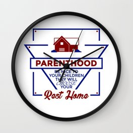 Parenthood Be Nice To Your Children Wall Clock