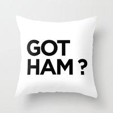 GOT HAM? Throw Pillow