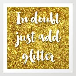 In doubt just add glitter Art Print