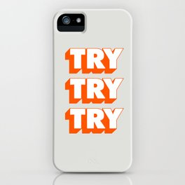 Try Try Try iPhone Case