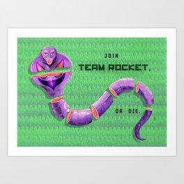 Join Team Rocket, or Die (Arbok) Art Print