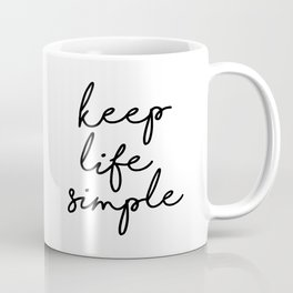 Keep Life Simple Black and White Typography Print Beautiful Inspirational Happy Life Quote Coffee Mug