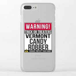 Warning! Vermont Candy Robber Clear iPhone Case