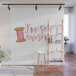 I'm Sew Awesome Wall Mural