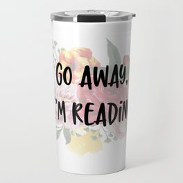 Go Away I'm Reading Floral Design Travel Mug