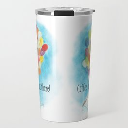 Up with Coffee Aventure Watercolor Travel Mug
