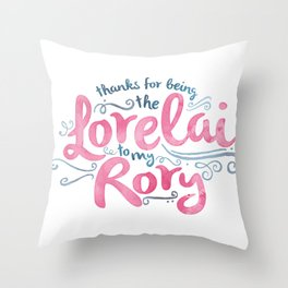 You're the Lorelai to My Rory Throw Pillow
