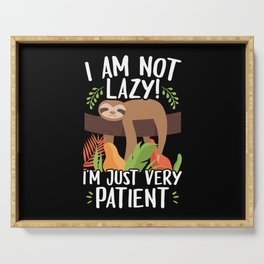 I Am Not Lazy Patient Lazy Sloth Serving Tray