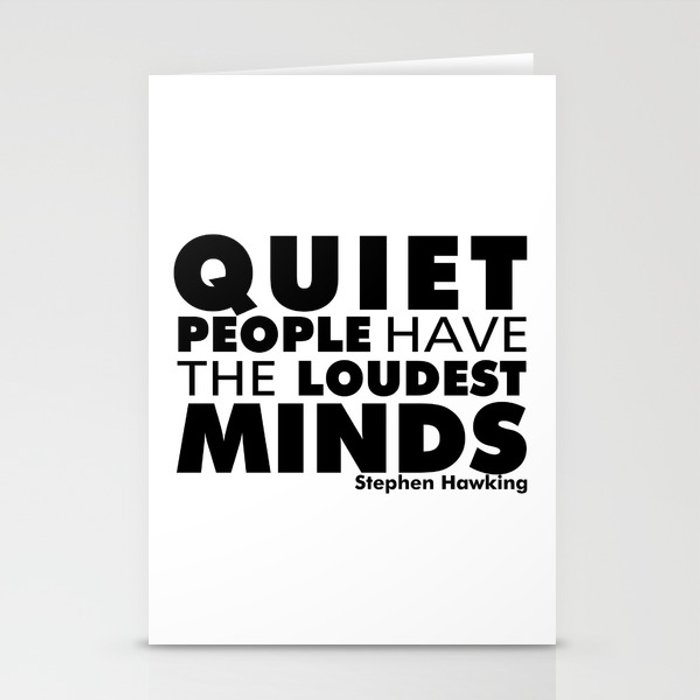 Quiet People have the Loudest Minds | Typography Introvert Quotes White  Version Stationery Cards by menegasabidussi