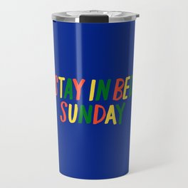 Stay in Bed Sunday Travel Mug