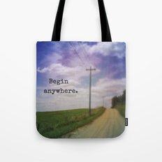 Begin Anywhere Tote Bag