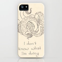 I don't know what I'm doing iPhone Case