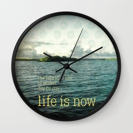life is now Wall Clock
