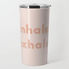 inhale exhale –blush Travel Mug
