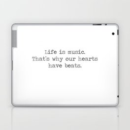 Life is music -quote Laptop & iPad Skin