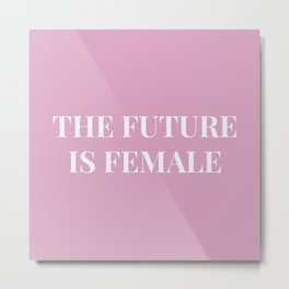 The future is female pink-white Metal Print