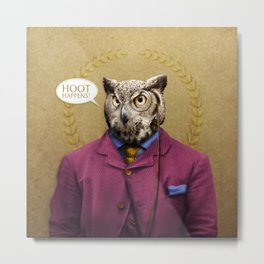 "Mr. Owl says: ""HOOT Happens!"" Metal Print"