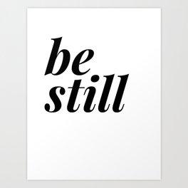 be still my soul (1 of 2) Art Print