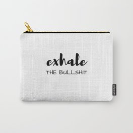 EXHALE THE BULLSHIT Carry-All Pouch