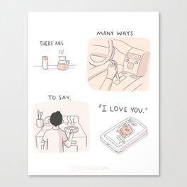 "Many Ways to Say ""I love you."" Canvas Print"