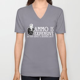 Ammo is expensive Unisex V-Neck