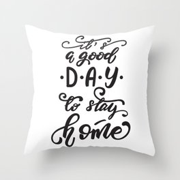 It's a good day to stay home lettering design Throw Pillow