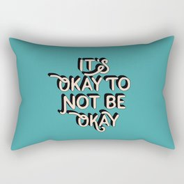 Its Okay to Not Be Okay inspirational quote typography wall art home decor Rectangular Pillow