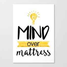 Mind over Mattress Canvas Print