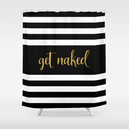 Get Naked Quote Black and White Striped Shower Curtain
