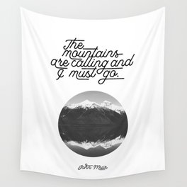 The mountains are calling and I must go (John Muir Quote) Wall Tapestry