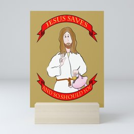 Jesus saves! (and so should you) Mini Art Print