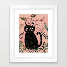 ALL YOU NEED IS LOVE AND A CAT Framed Art Print