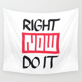 Right Now Do It Wall Tapestry