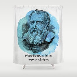 Galileo Galilei - Science Portrait - Reason Must Step In Shower Curtain