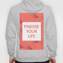 Finesse Your Life - Living Coral Typography Hoody