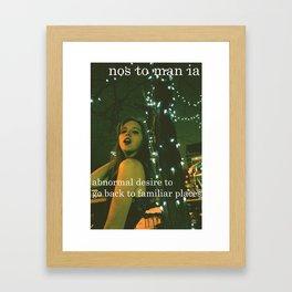 Nostomania.  Framed Art Print