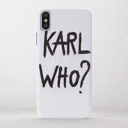 Karl Who? iPhone Case