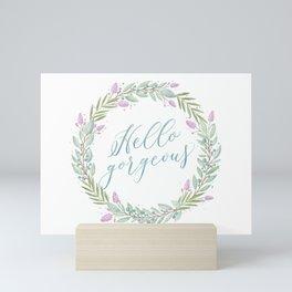 Hello gorgeous: floral wreath, watercolor Mini Art Print