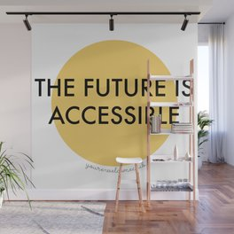 The Future is Accessible - Yellow Wall Mural