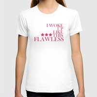 flawless T-shirts featuring ***Flawless by Sara Eshak