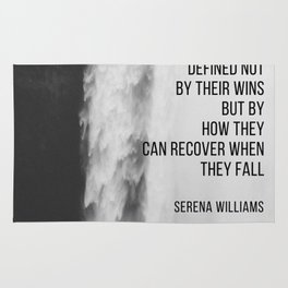 Serena Williams: A champion is defined not by their wins but by how they can recover when they fall. Rug